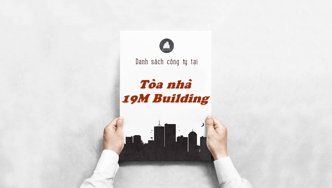 Danh sách công ty thuê văn phòng tại Tòa nhà 19M Building, Quận Bình Thạnh