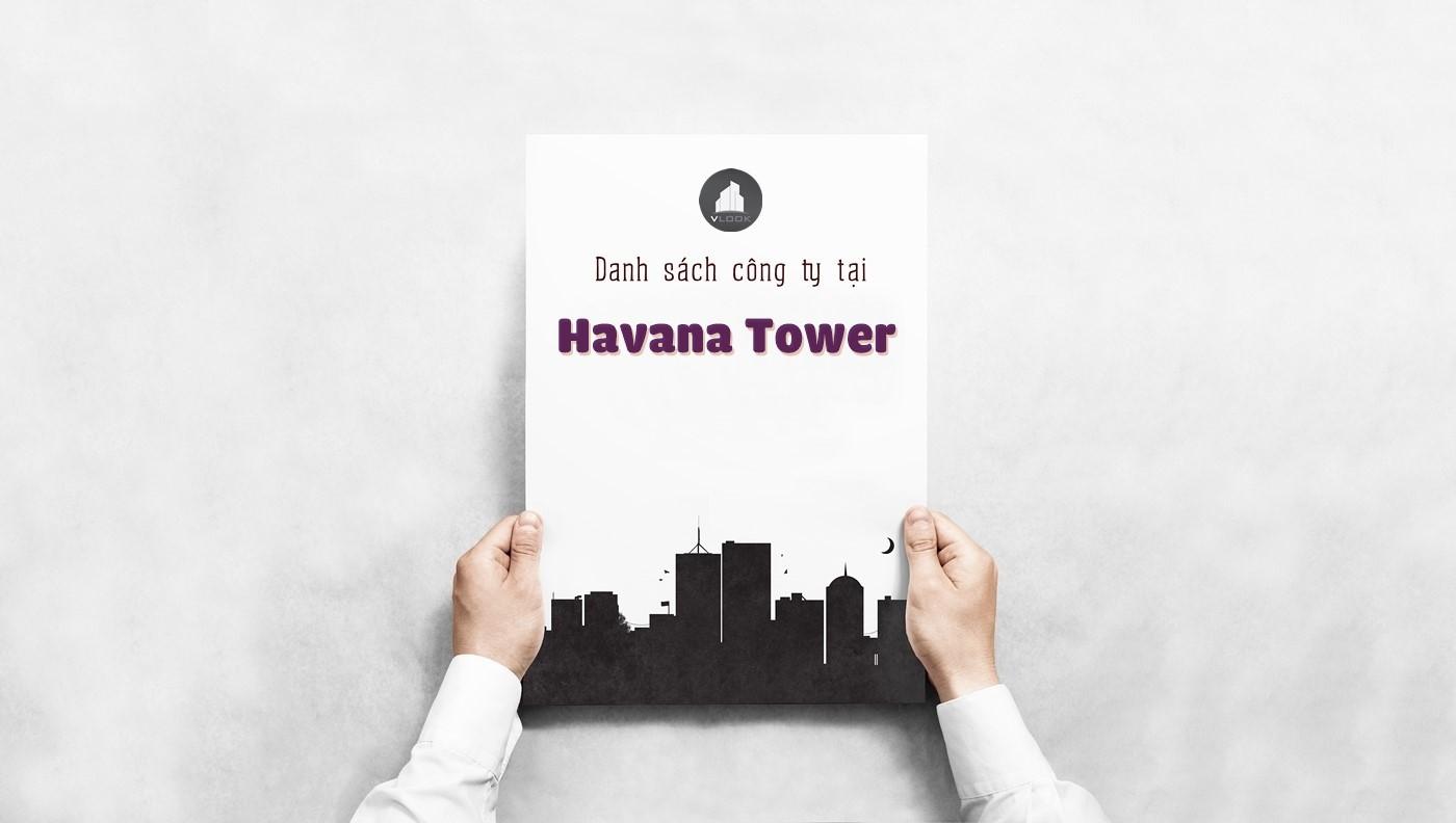 Danh sách các công ty đang thuê văn phòng tại Havana Tower, Hàm Nghi, Quận 1 vlook.vn