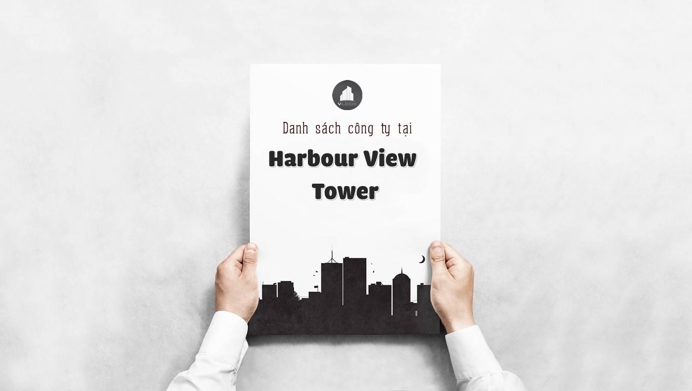 Danh sách các công ty đang thuê văn phòng tại Harbour View Tower. Đường Nguyễn Huệ, Quận 1 vlook.vn