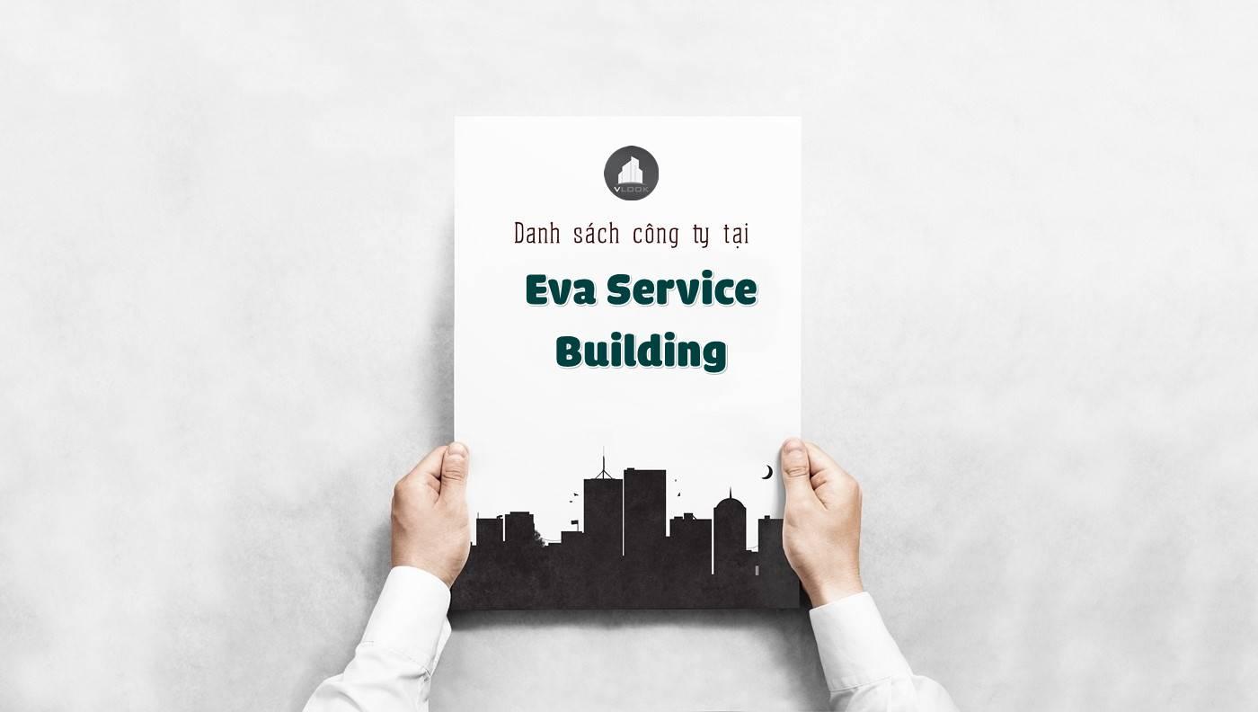 Danh sách các công ty đang thuê văn phòng tại Eva Service Building, Nguyễn Văn Trỗi, Quận Phú Nhuận vlook.vn