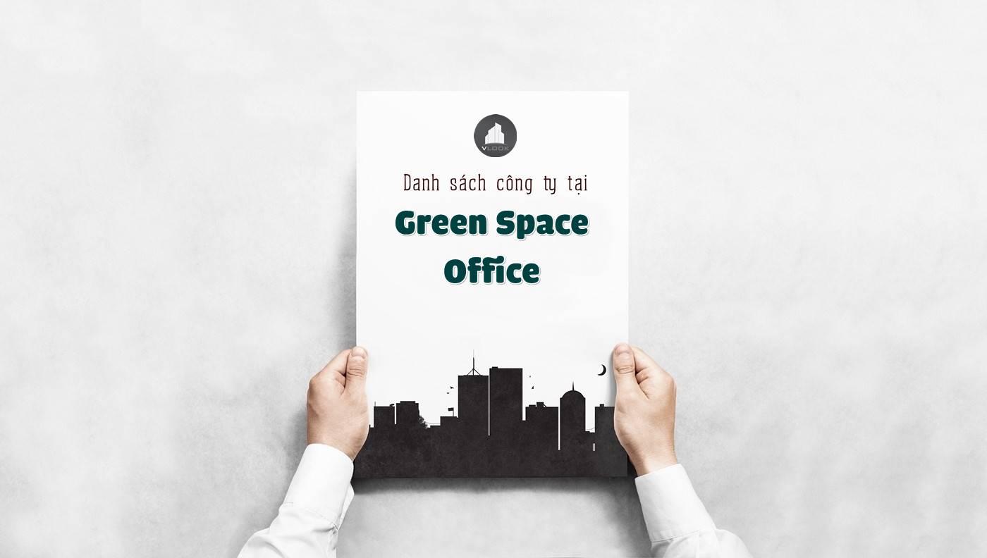 Danh sách các công ty đang thuê văn phòng tại Green Space Office, Sông Nhuệ, Quận Tân Bình vlook.vn
