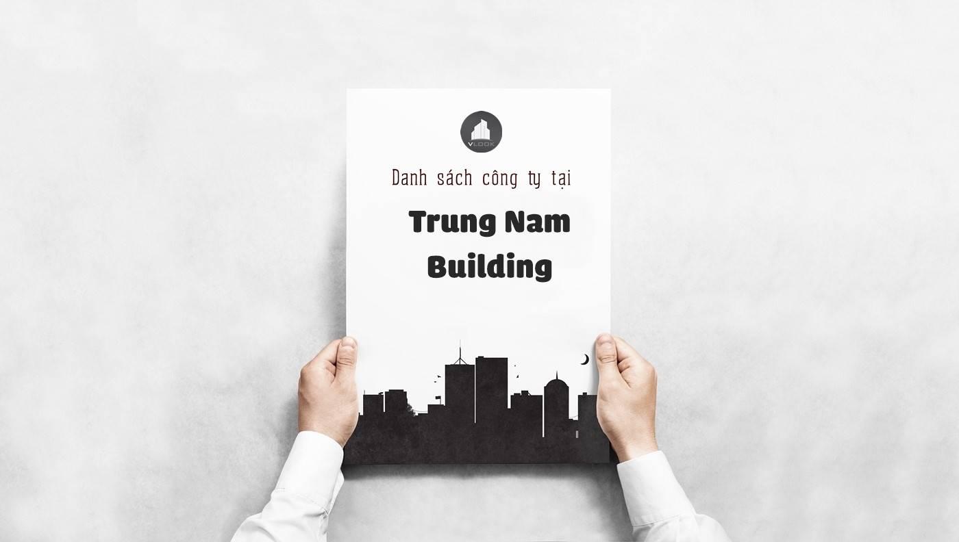Danh sách các công ty đang thuê văn phòng tại Trung Nam Building, Đường C18, Quận Tân Bình vlook.vn