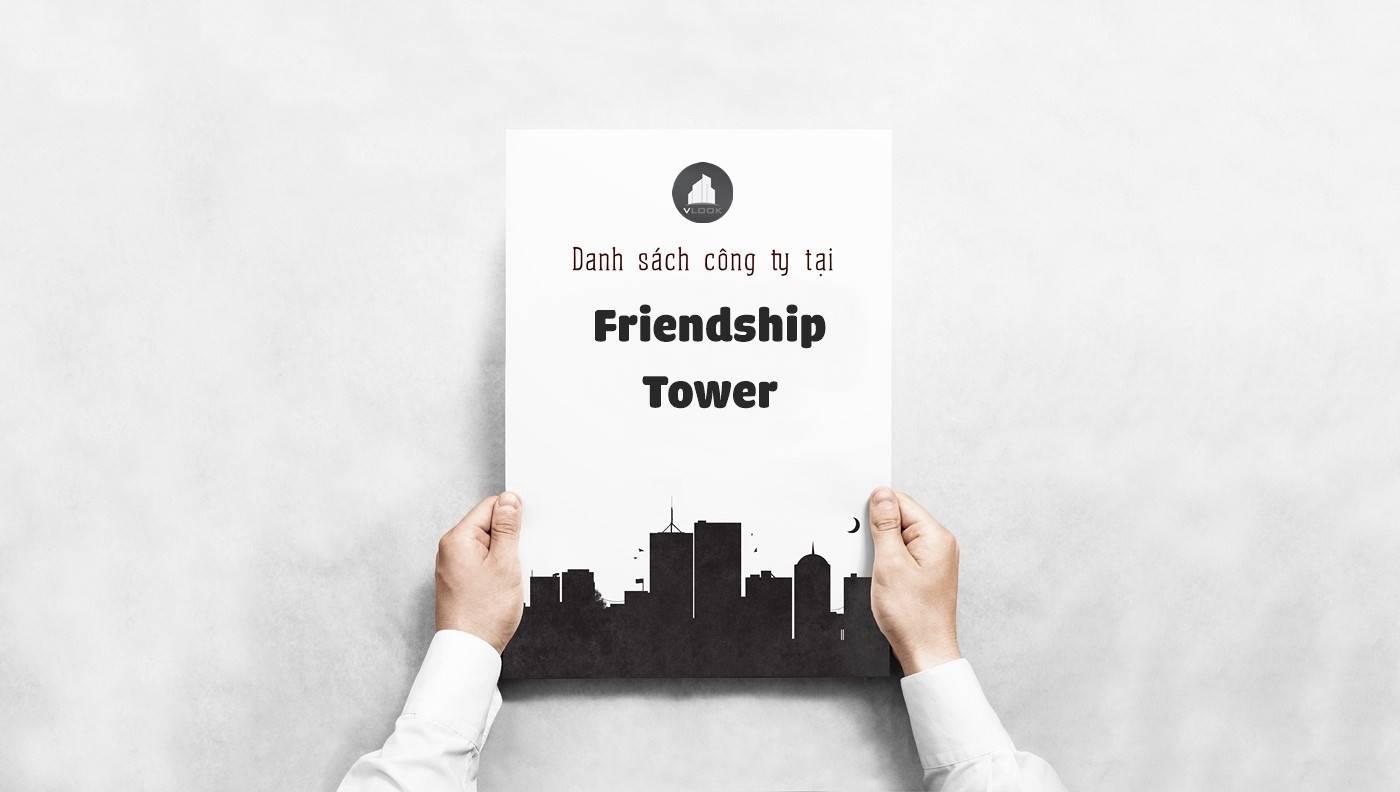 Danh sách công ty tại tòa Friendship Tower