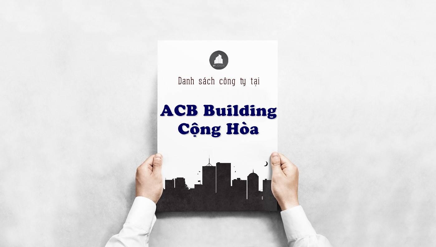 Danh sách công ty tại văn phòng ACB Building Cộng Hòa, Quận Tân Bình - vlook.vn