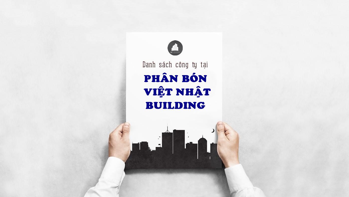Danh sách công ty tại văn phòng Phân Bón Việt Nhật Building Nguyễn Đình Chiểu, Quận 3 - vlook.vn