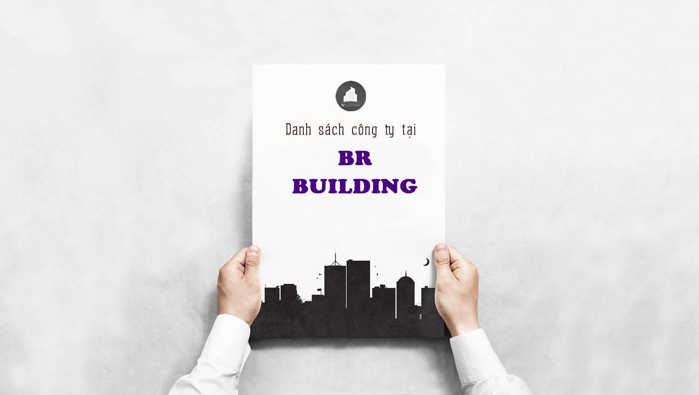 Danh sách công ty tại tòa nhà BR Building Đường Số 7 - vlook.vn