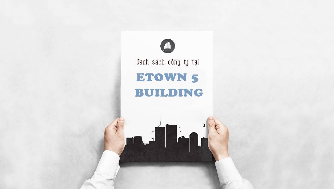 Danh sách công ty tại tòa nhà ETown 5 Building Cộng Hòa, Quận Tân Bình - vlook.vn