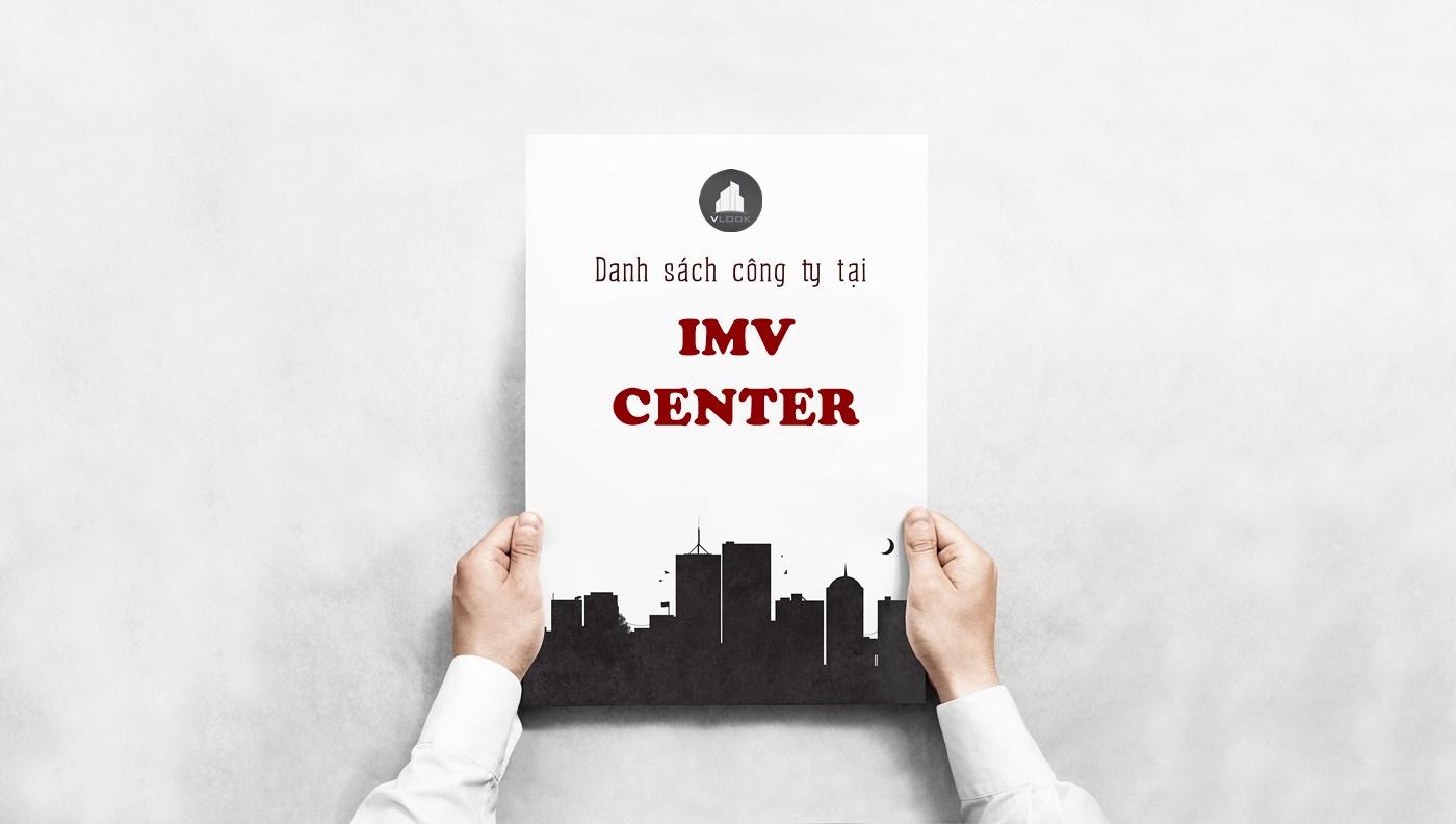 Danh sách công ty thuê văn phòng tại IMV Center Hoàng Văn Thái, Quận 7 - vlook.vn