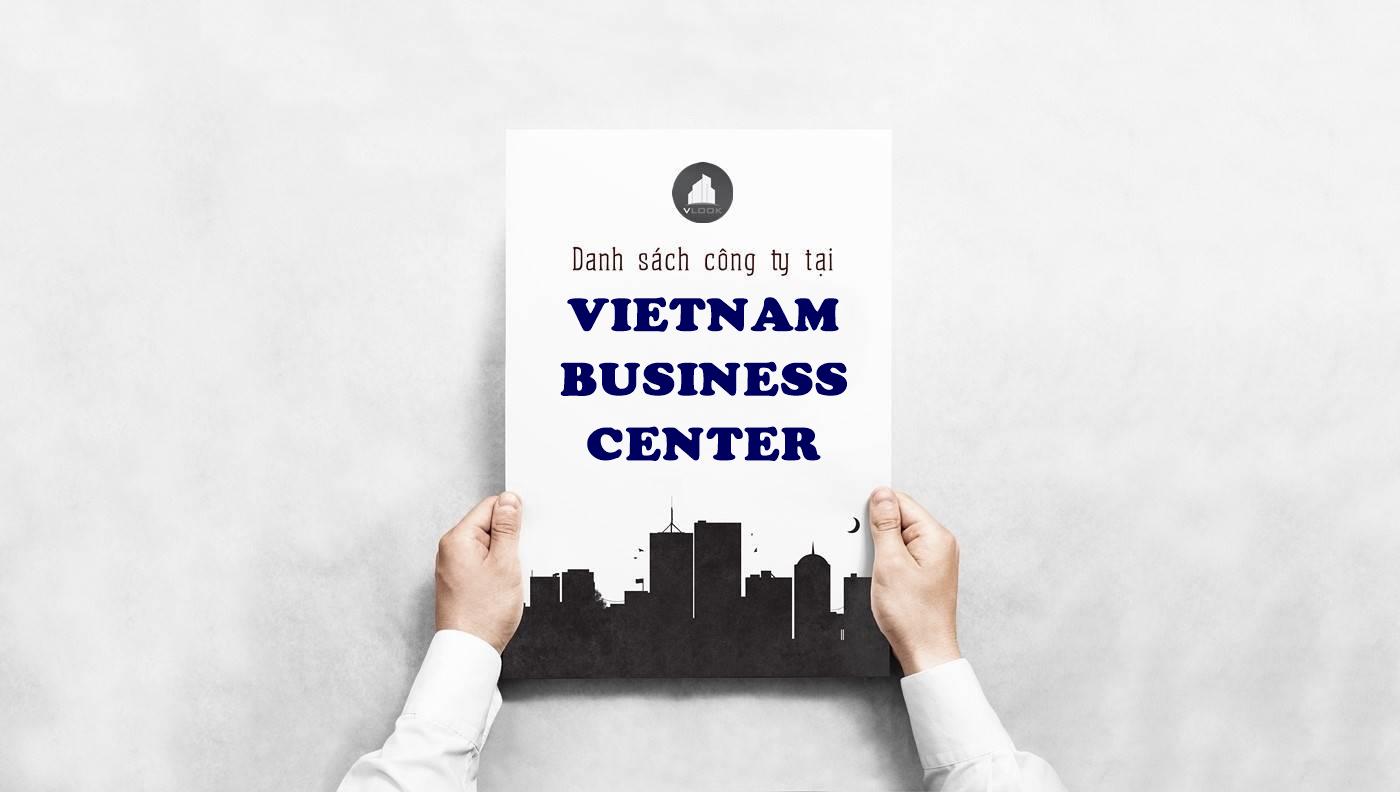 Danh sách công ty tại cao ốc Vietnam Business Center, Quận 1 - vlook.vn