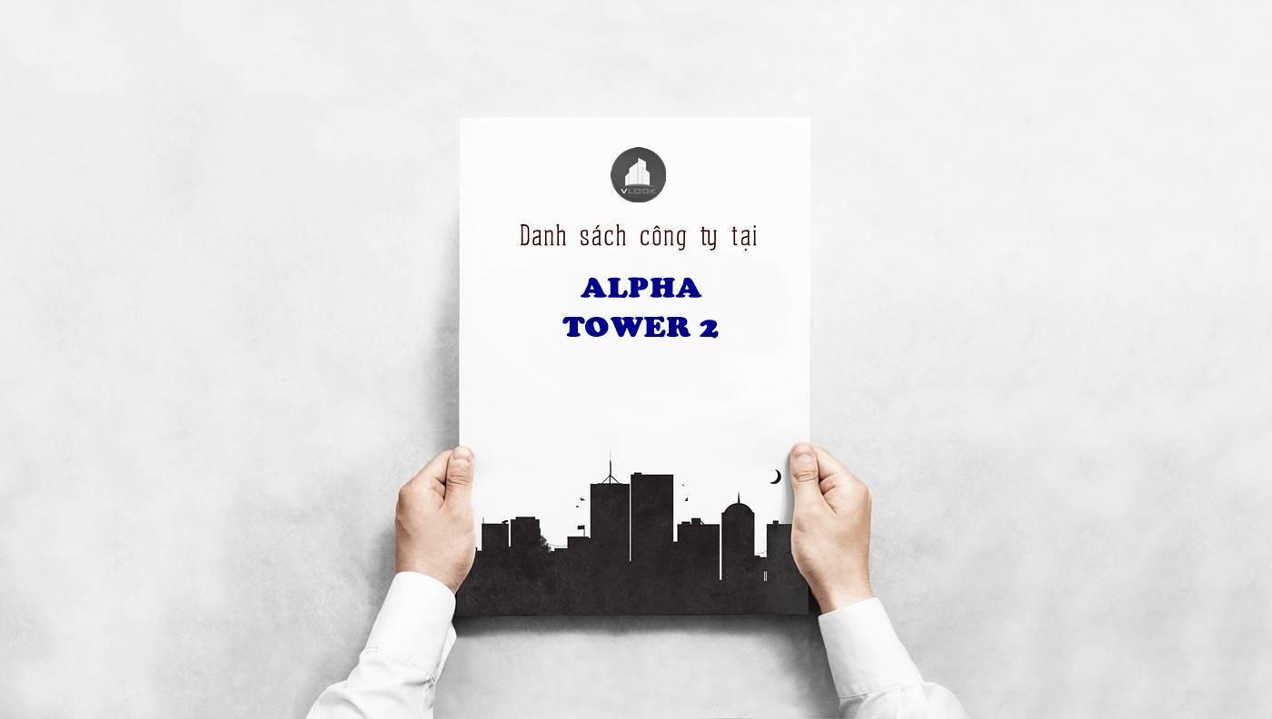 Danh sách công ty tại văn phòng Alpha Tower 2 Nguyễn Đình Chiểu, Quận 3 - vlook.vn