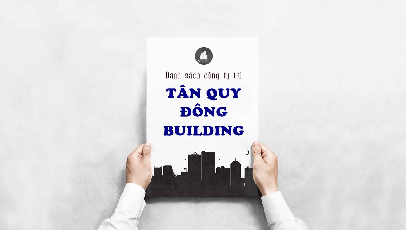 Danh sách công ty thuê văn phòng tại Tân Quy Đông Building Quy Quận 7 - vlook.vn