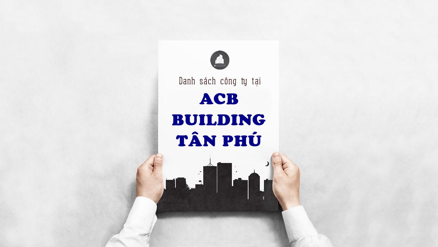 Danh sách công ty tại tòa nhà ACB Building Lũy Bán Bích, Quận Tân Phú - vlook.vn