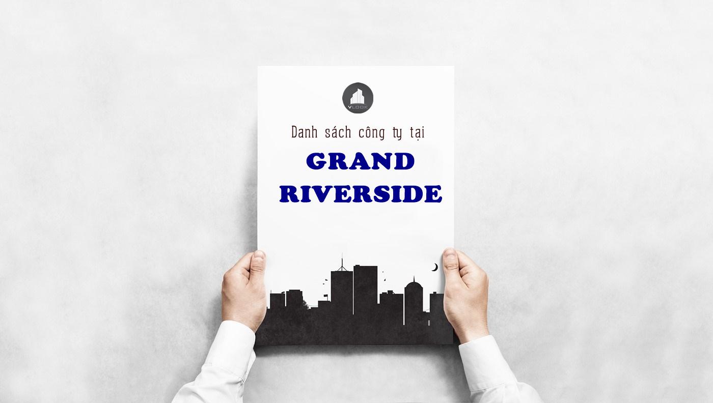 Danh sách công ty thuê văn phòng tại Grand Riverside, Bến Vân Đồn, Quận 4