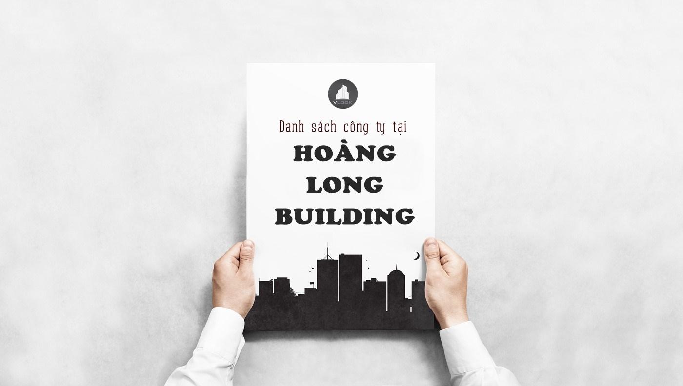 Danh sách công ty tại tòa nhà Hoàng Long, Lũy Bán Bích, Quận Tân Phú - vlook.vn