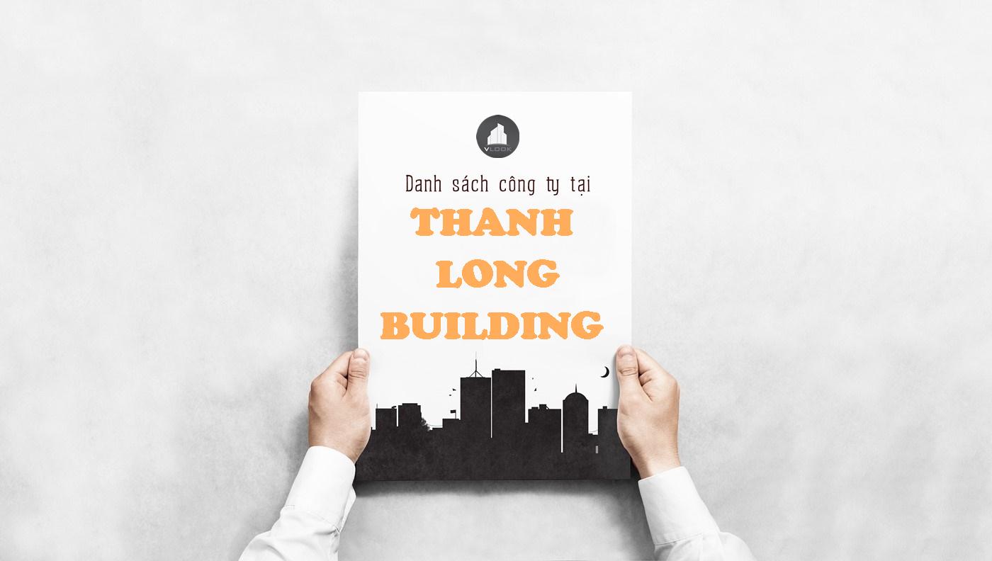 Danh sách công ty tại tòa nhà Thanh Long Building, Xô Viết Nghệ Tĩnh, Quận Bình Thạnh
