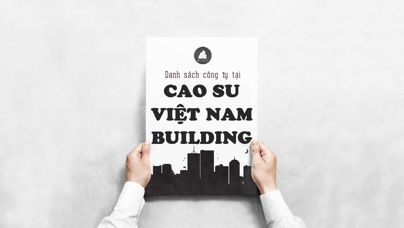 Danh sách công ty tại tòa nhà Cao su Việt Nam Building, Hoàng Văn Thụ, Quận Phú Nhuận