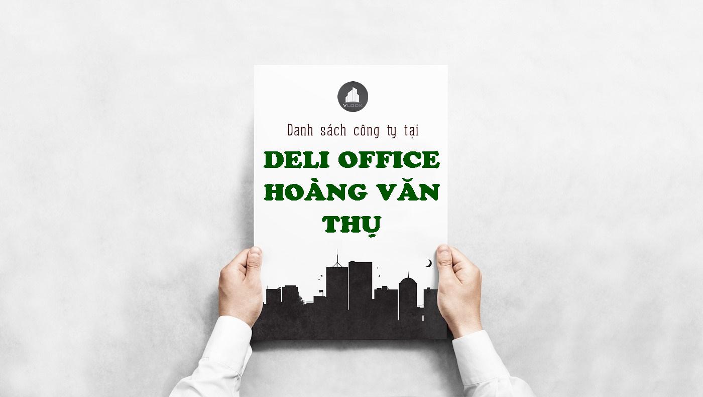 Danh sách công ty tại tòa nhà Deli Office Hoàng Văn Thụ , Quận Phú Nhuận