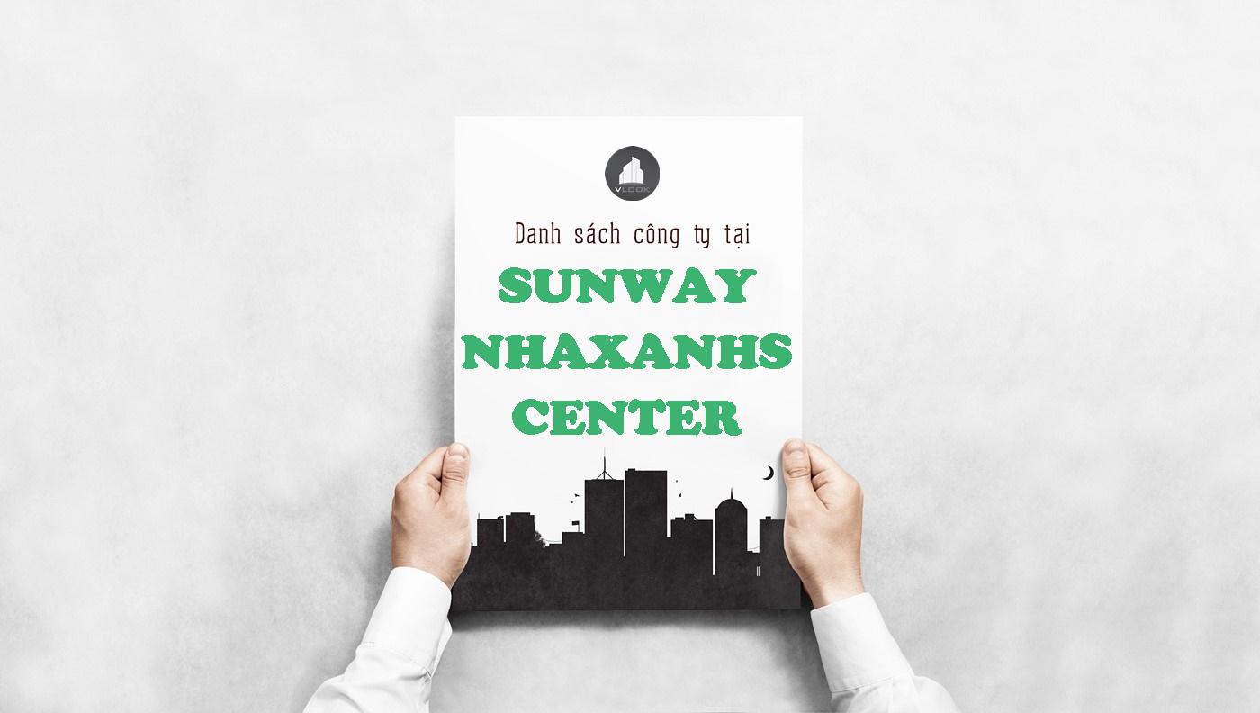 Danh sách công ty tại tòa nhà Sunway Nhaxanhs Center, Nguyễn Xí, Quận Bình Thạnh