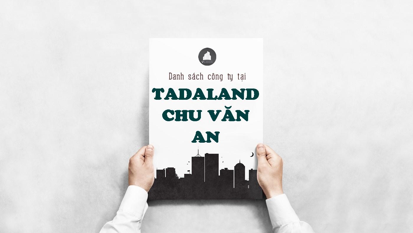 Danh sách công ty tại tòa nhà Tadaland Chu Văn An , Quận Bình Thạnh