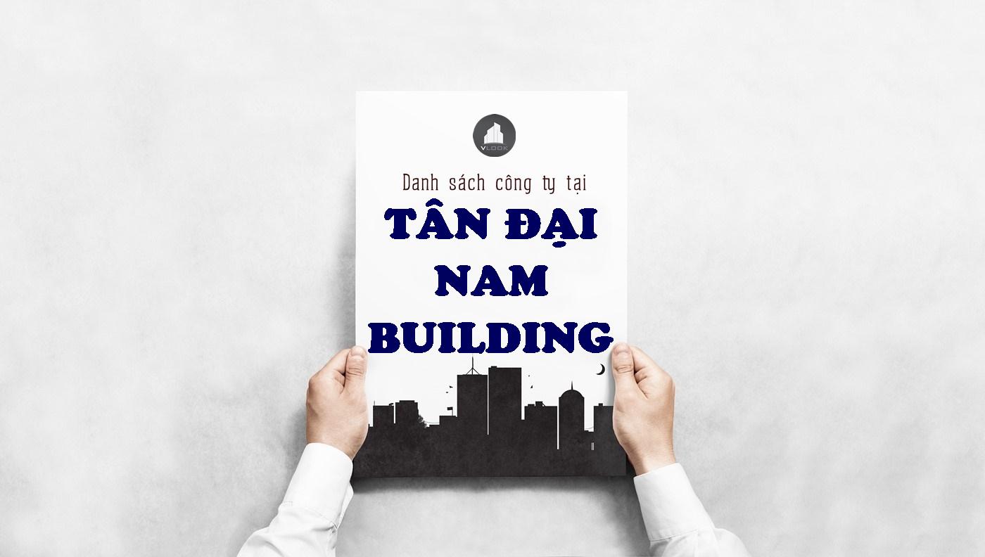Danh sách công ty tại tòa nhà Tân Đại Nam Building, Thích Quảng Đức, Quận Phú Nhuận