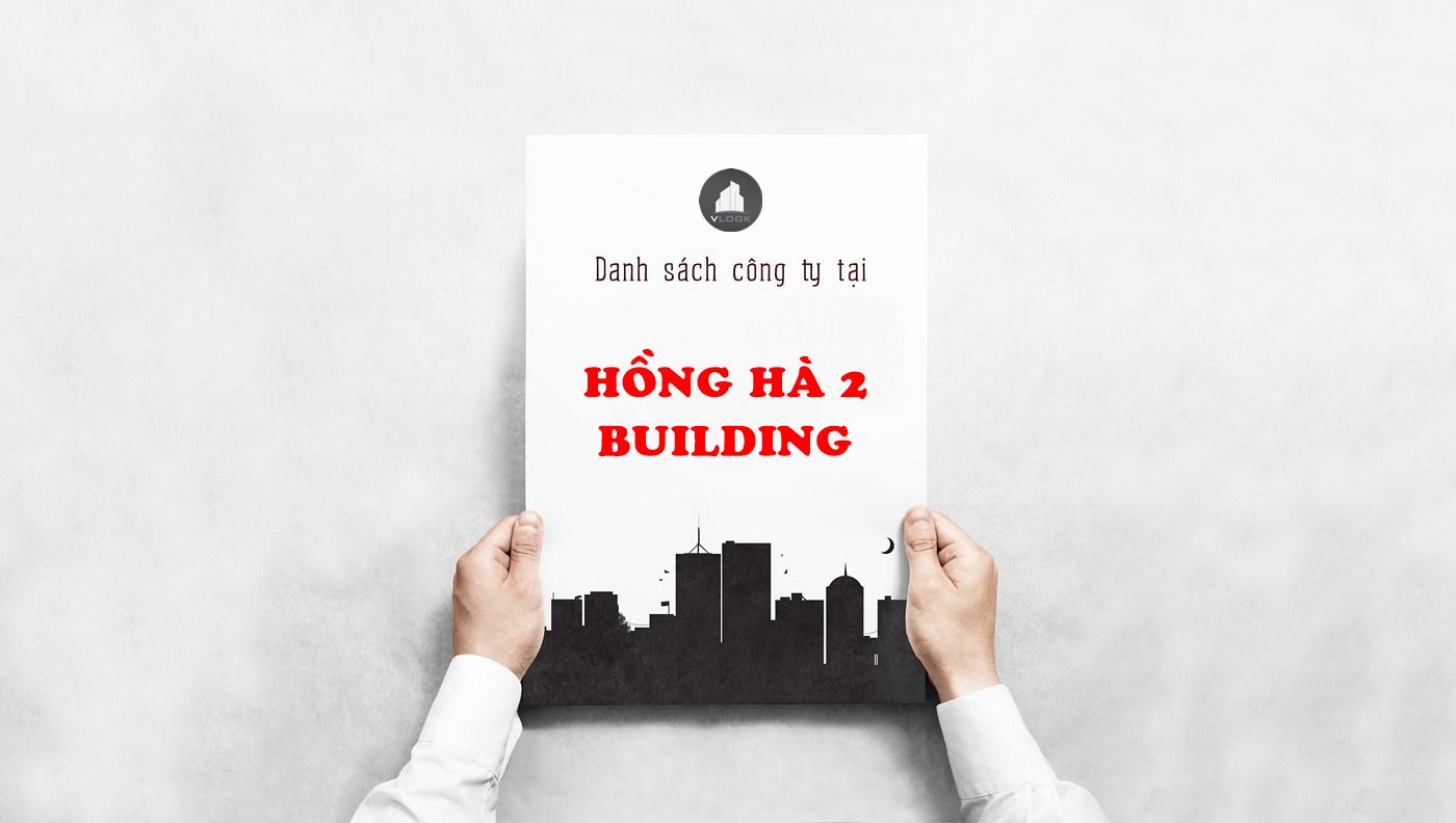 Danh sách công ty tại tòa nhà Hồng Hà 2 Building , Hồng Hà, Quận Tân Bình