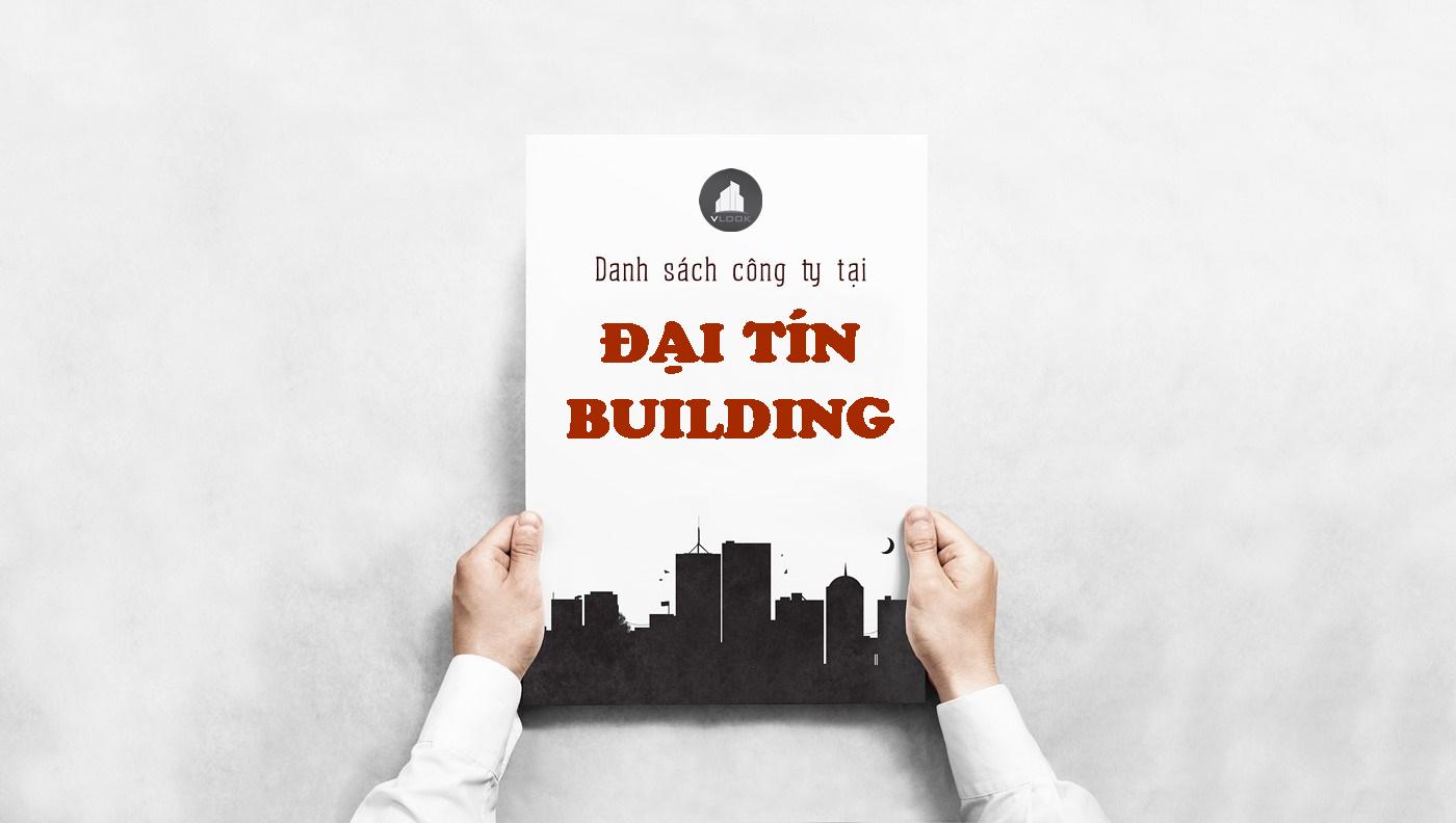 Danh sách công ty tại tòa nhà Đại Tín Building, Thân Nhân Trung, Quận Tân BìnhDanh sách công ty tại tòa nhà Đại Tín Building, Thân Nhân Trung, Quận Tân Bình