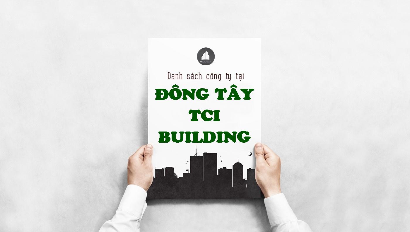Danh sách công ty tại tòa nhà Đông Tây TCI Building, Nguyễn Hữu Cảnh, Quận Bình Thạnh