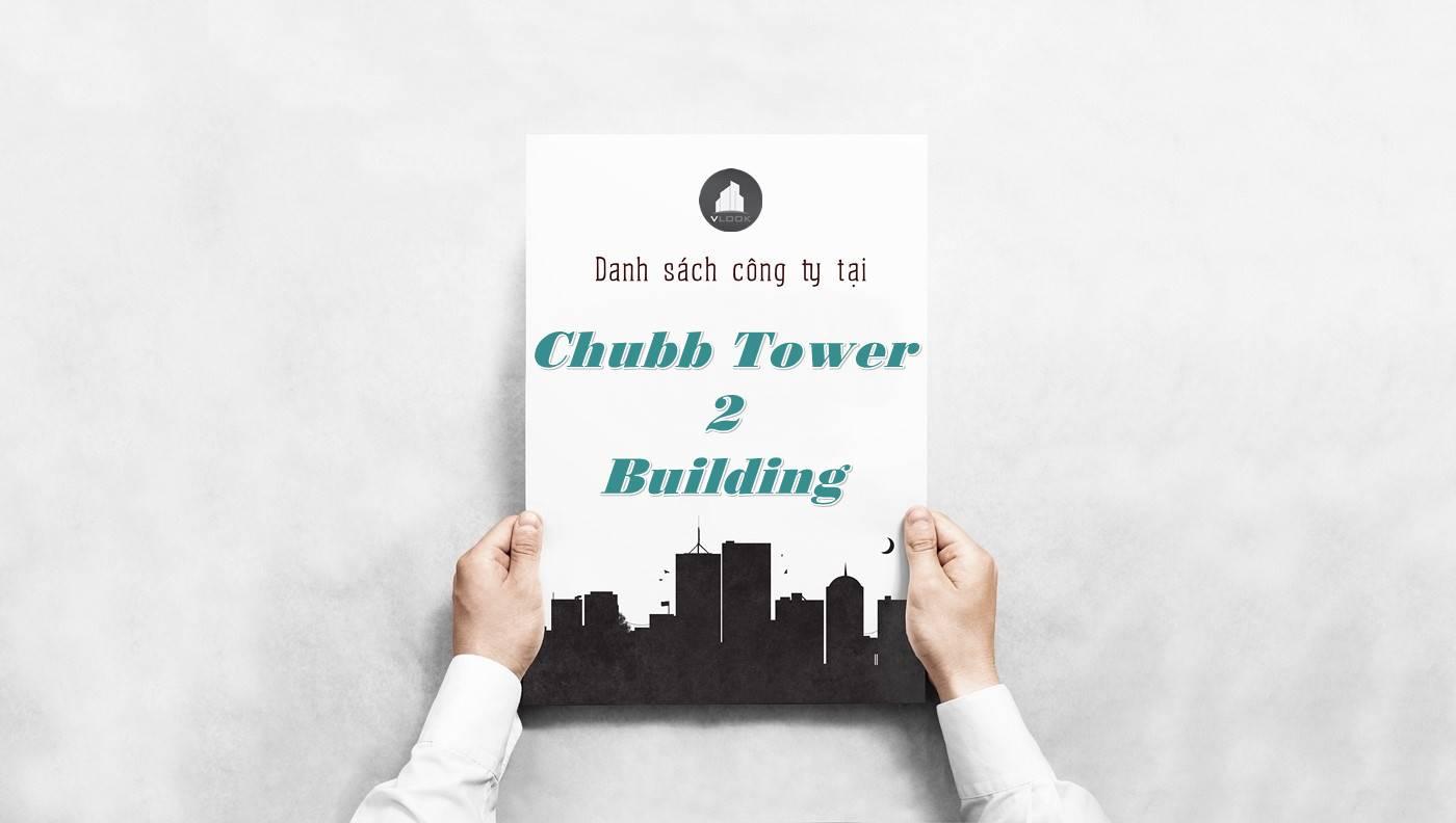 Danh sách công ty thuê văn phòng tại Chubb Tower 2 Nguyễn Trãi, Quận 1