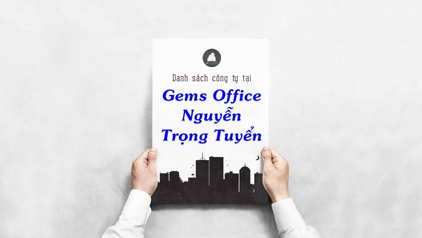 Danh sách công ty thuê văn phòng tại Gems Office Nguyễn Trọng Tuyển, Quận Phú Nhuận