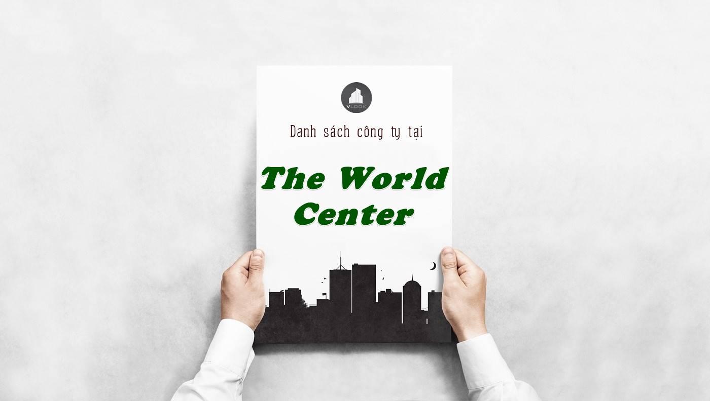 Danh sách công ty thuê văn phòng tại The World Center, Quận 1
