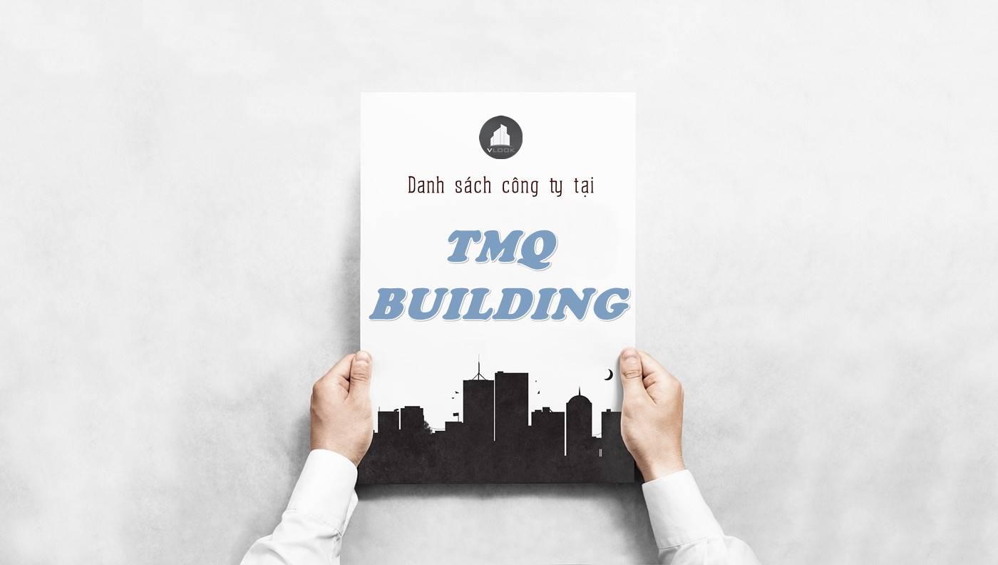 Danh sách công ty thuê văn phòng tại TMQ Building, Quận 10