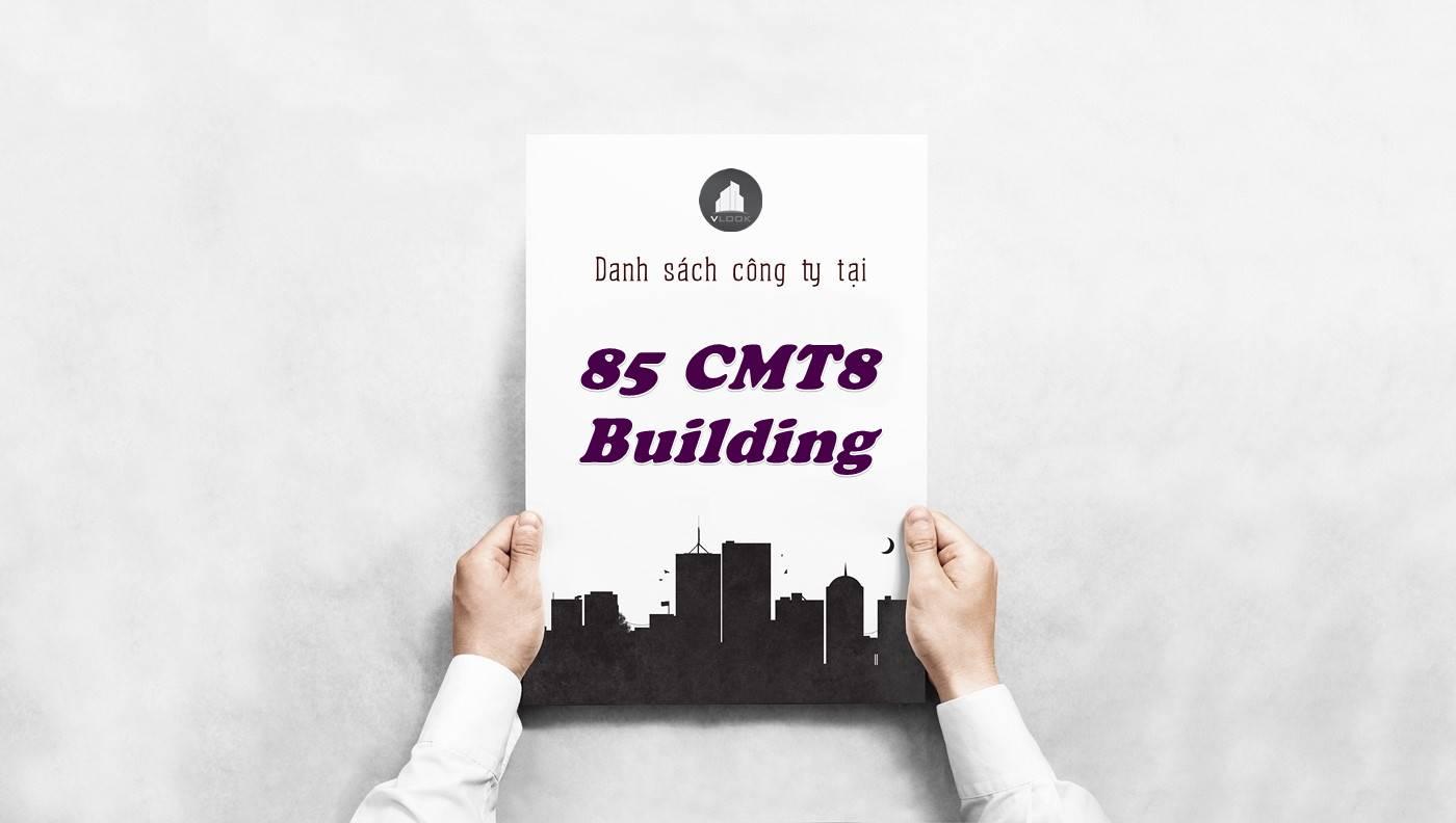 Danh sách công ty thuê văn phòng tại 85 CMT8 Building, Quận 1