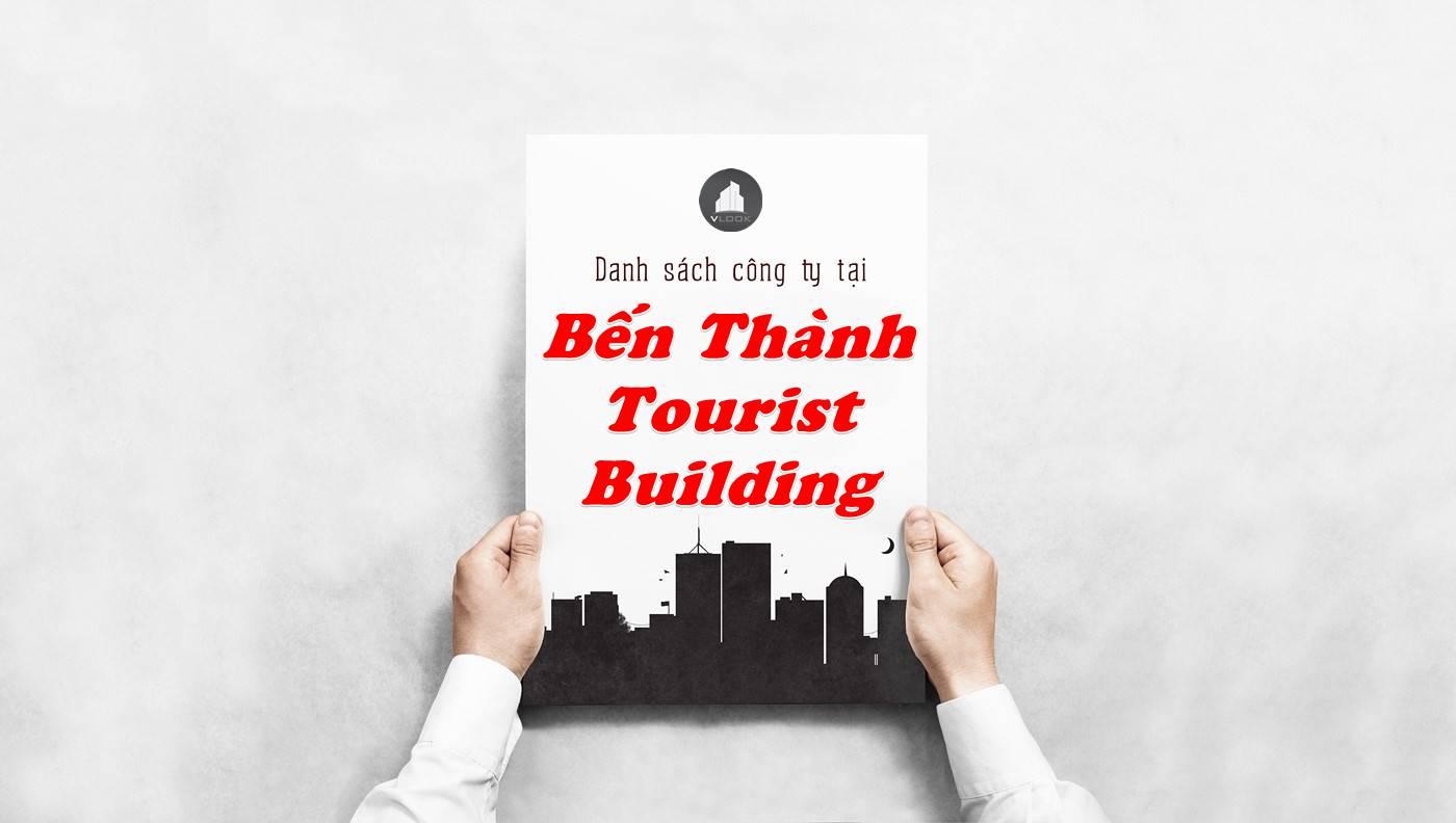 Danh sách công ty thuê văn phòng tại Bến Thành Tourist Building, Quận 1