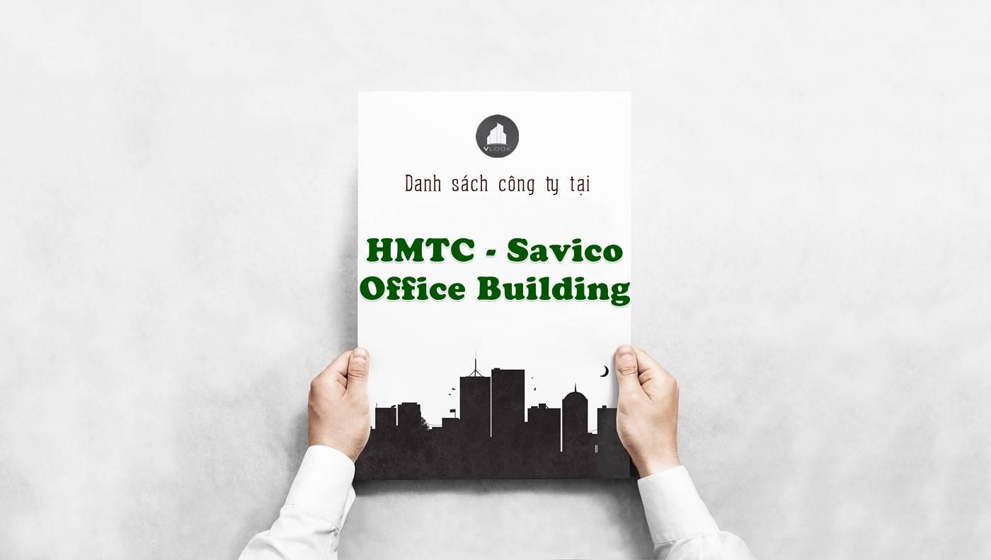 Danh sách công ty thuê văn phòng tại HMTC - Savico Office Building, Quận 1