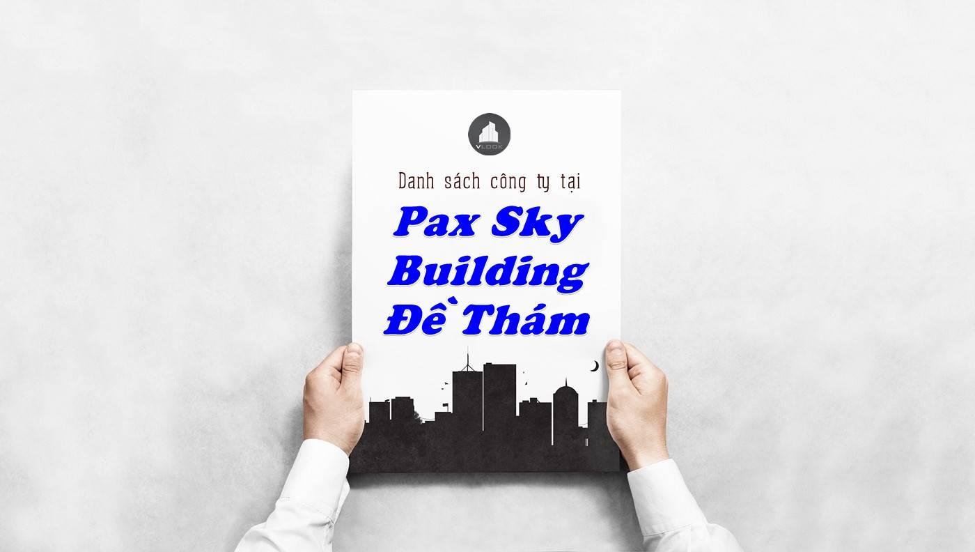 Danh sách công ty thuê văn phòng tại Pax Sky Building Đề Thám, Quận 1