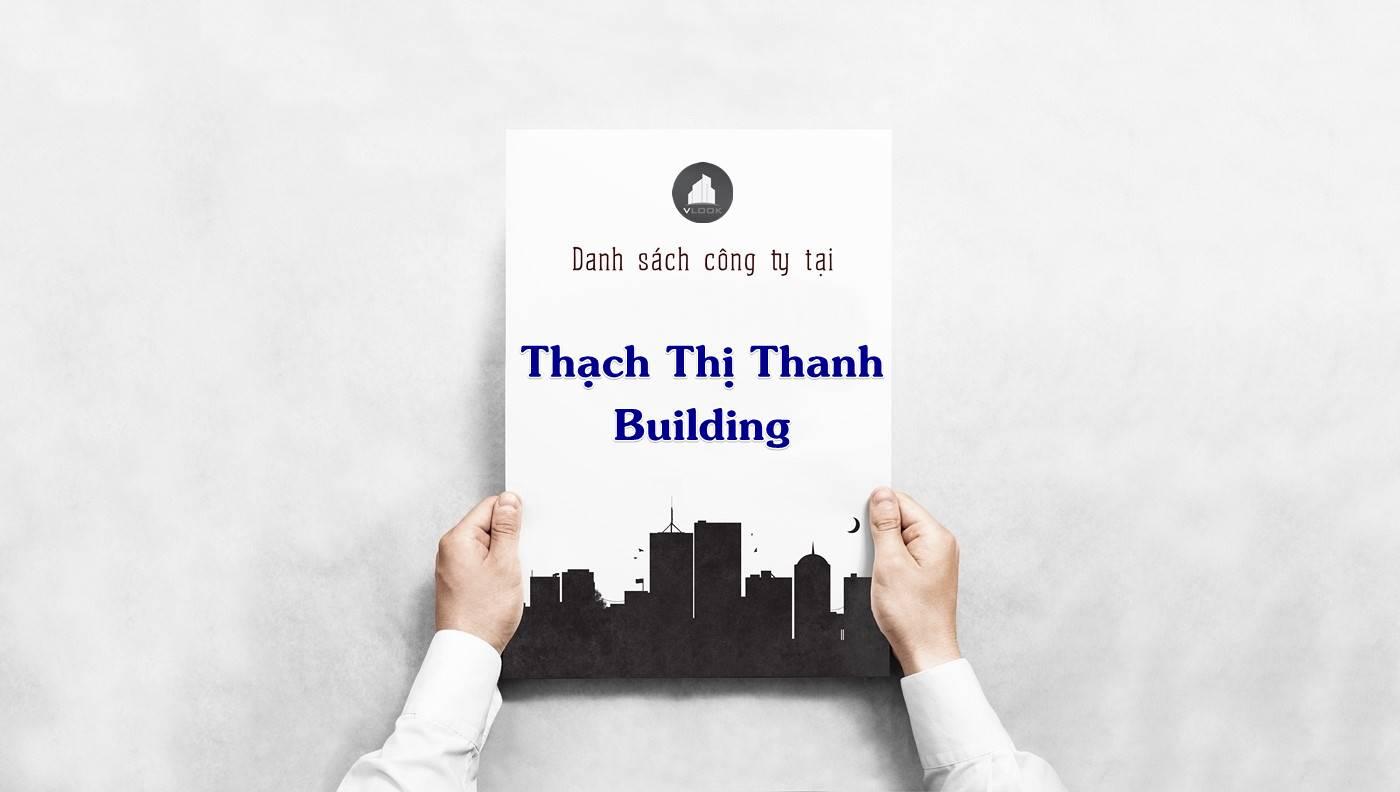 Danh sách công ty thuê văn phòng tại Thạch Thị Thanh Building, Quận 1