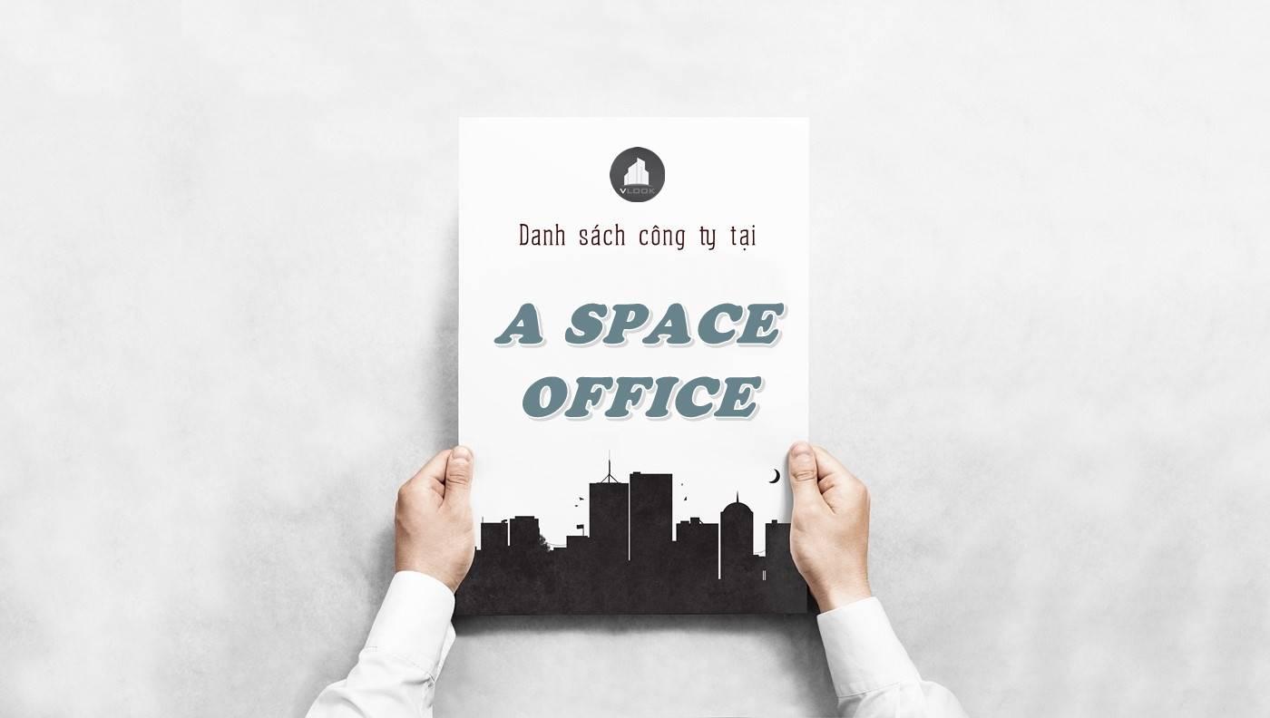 Danh sách công ty thuê văn phòng tại tòa nhà A Space Office, Quận 2