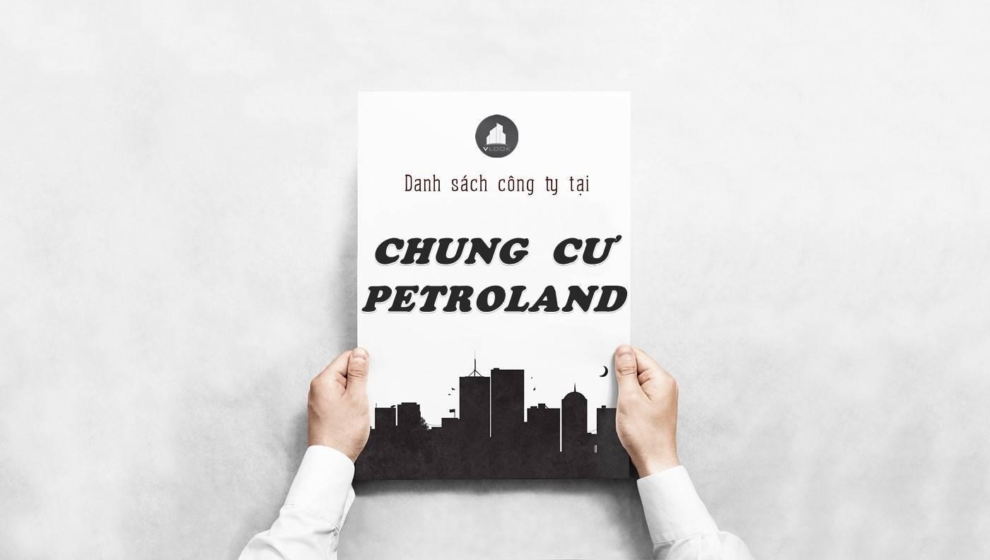 Danh sách công ty thuê văn phòng tại Chung cư Petroland, Quận 2