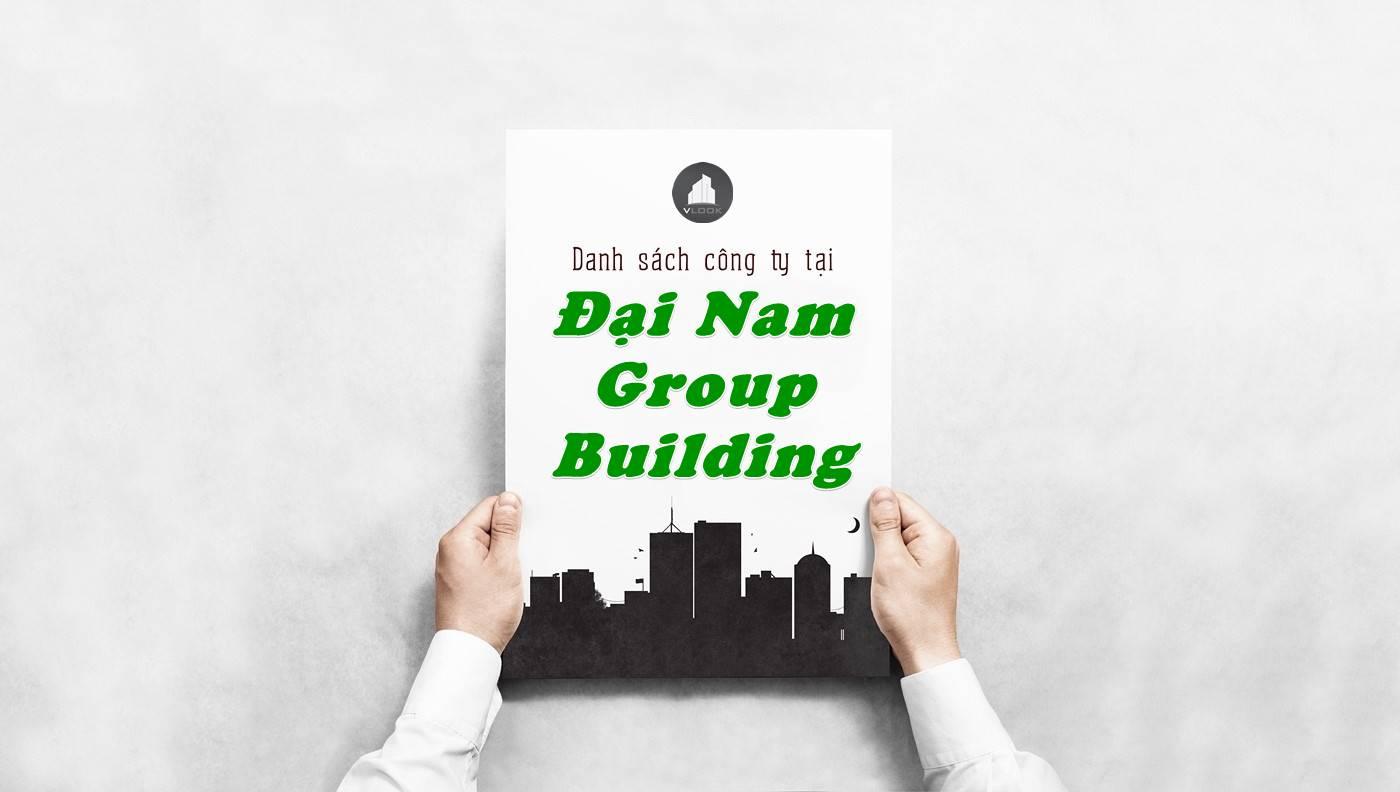 Danh sách công ty thuê văn phòng tại Đại Nam Group Building, Quận 3