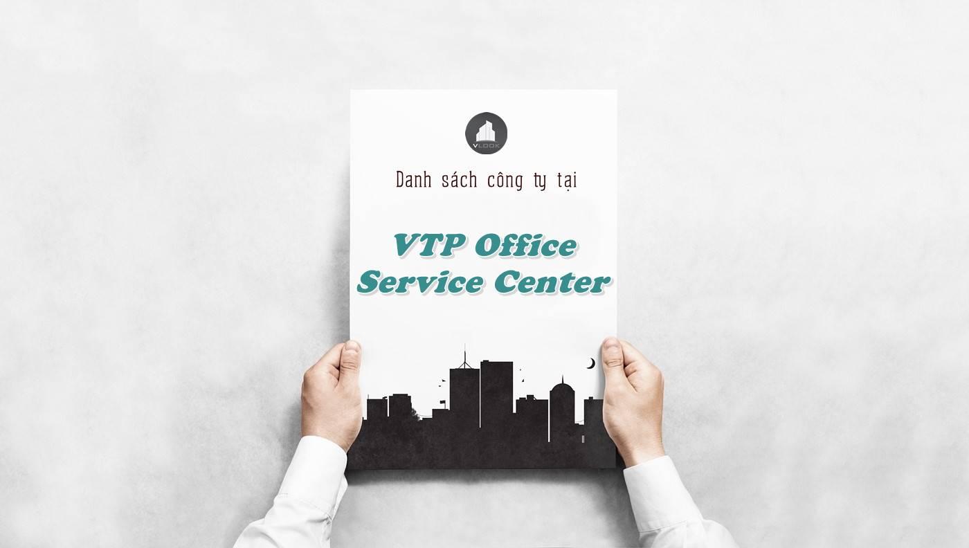 Danh sách công ty thuê văn phòng tại VTP Office Service Center, Quận 1