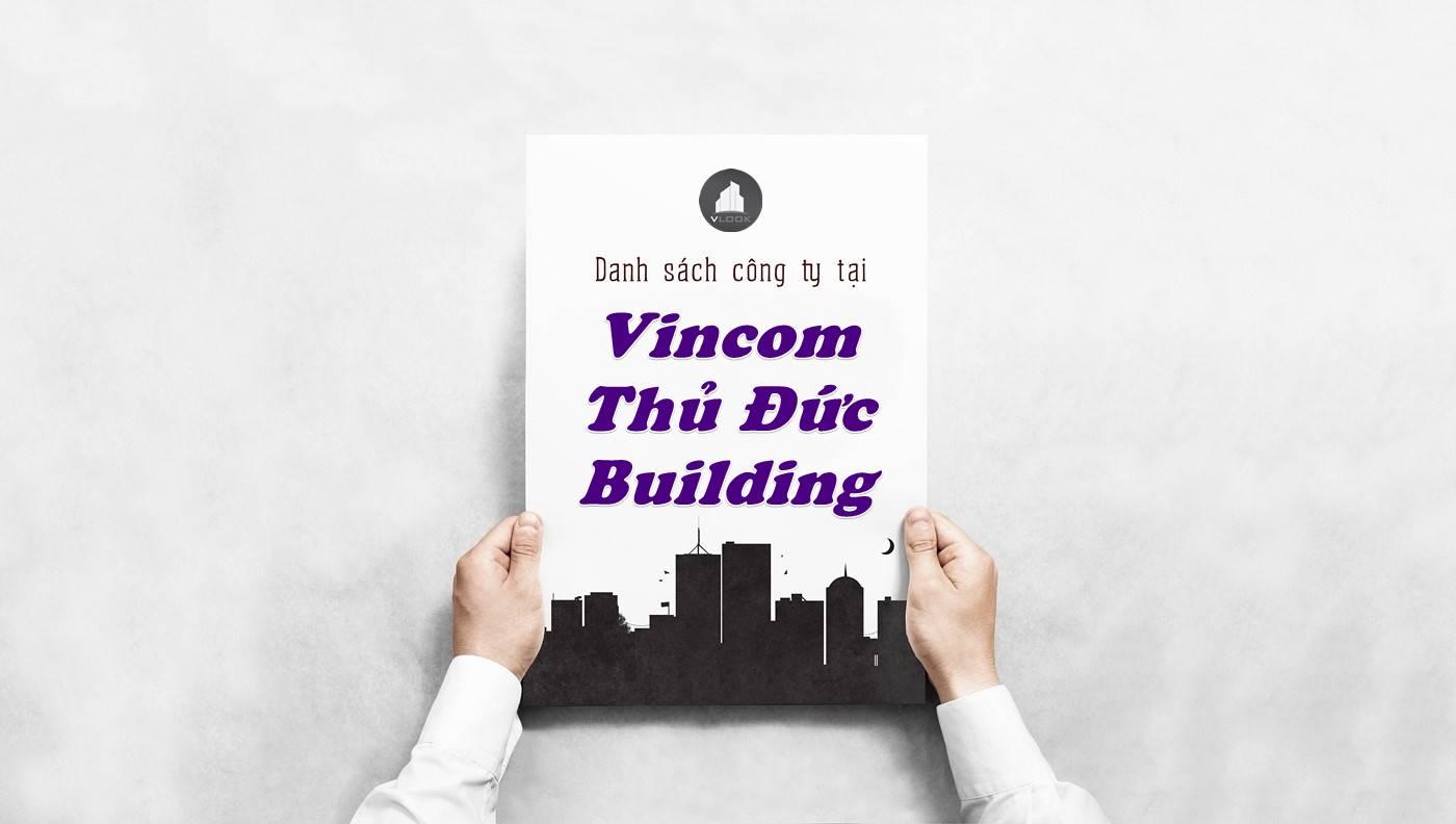 Danh sách công ty thuê văn phòng tại Vincom Thủ Đức Building, Quận Thủ Đức