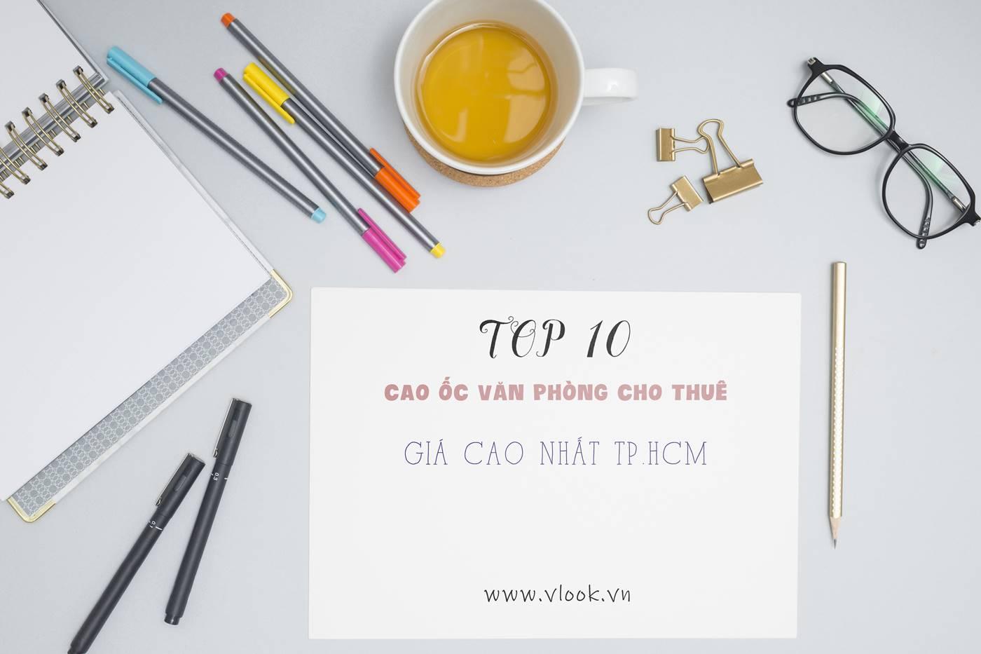 Top 10 cao ốc văn phòng cho thuê giá cao nhất TP.HCM (cập nhật 2021)