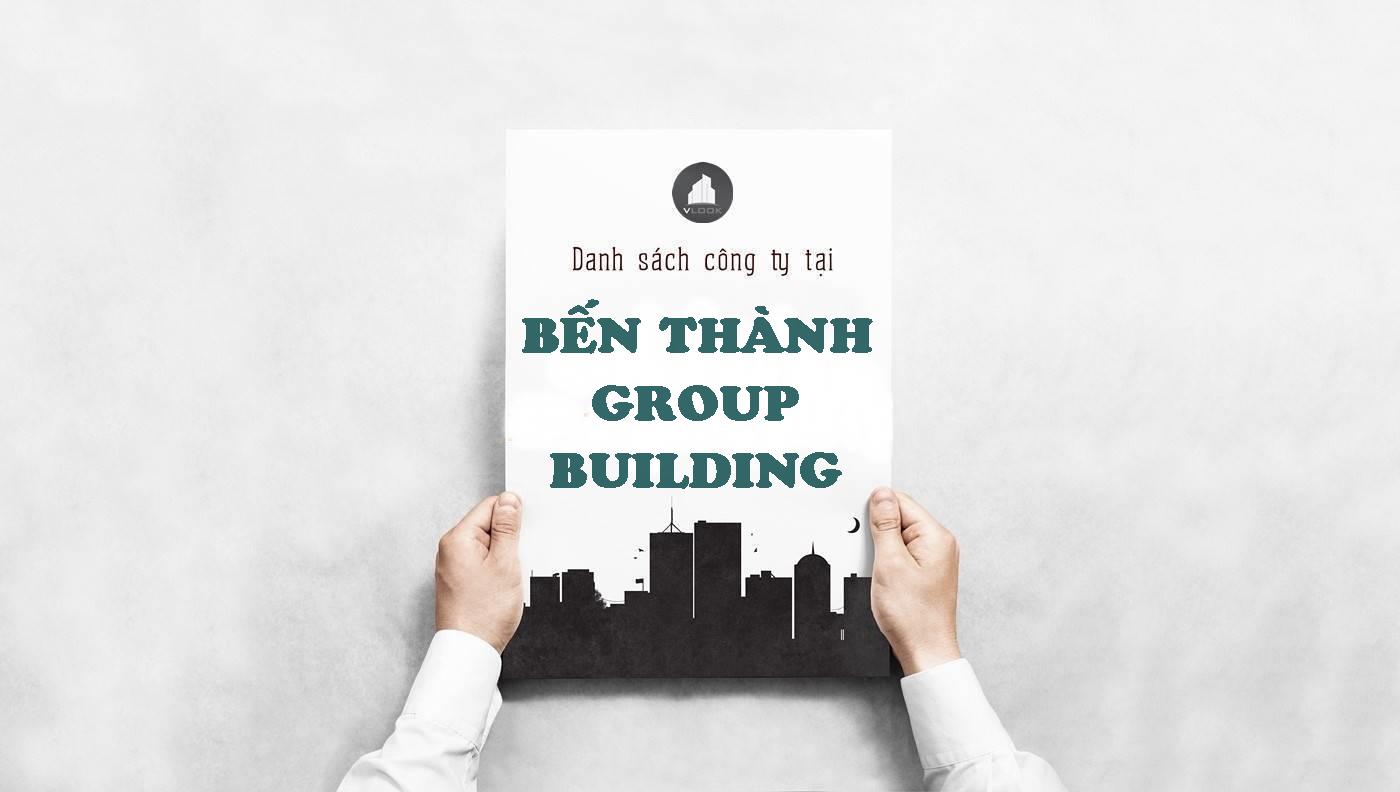 Danh sách công ty thuê văn phòng tại tòa nhà Bến Thành Group Building, Nguyễn Trung Trực, Quận 1