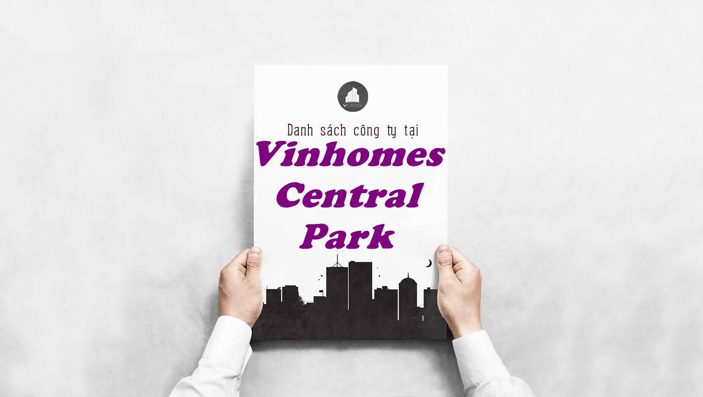 Danh sách công ty thuê văn phòng tại tòa nhà Vinhomes Central Park, Quận Bình Thạnh