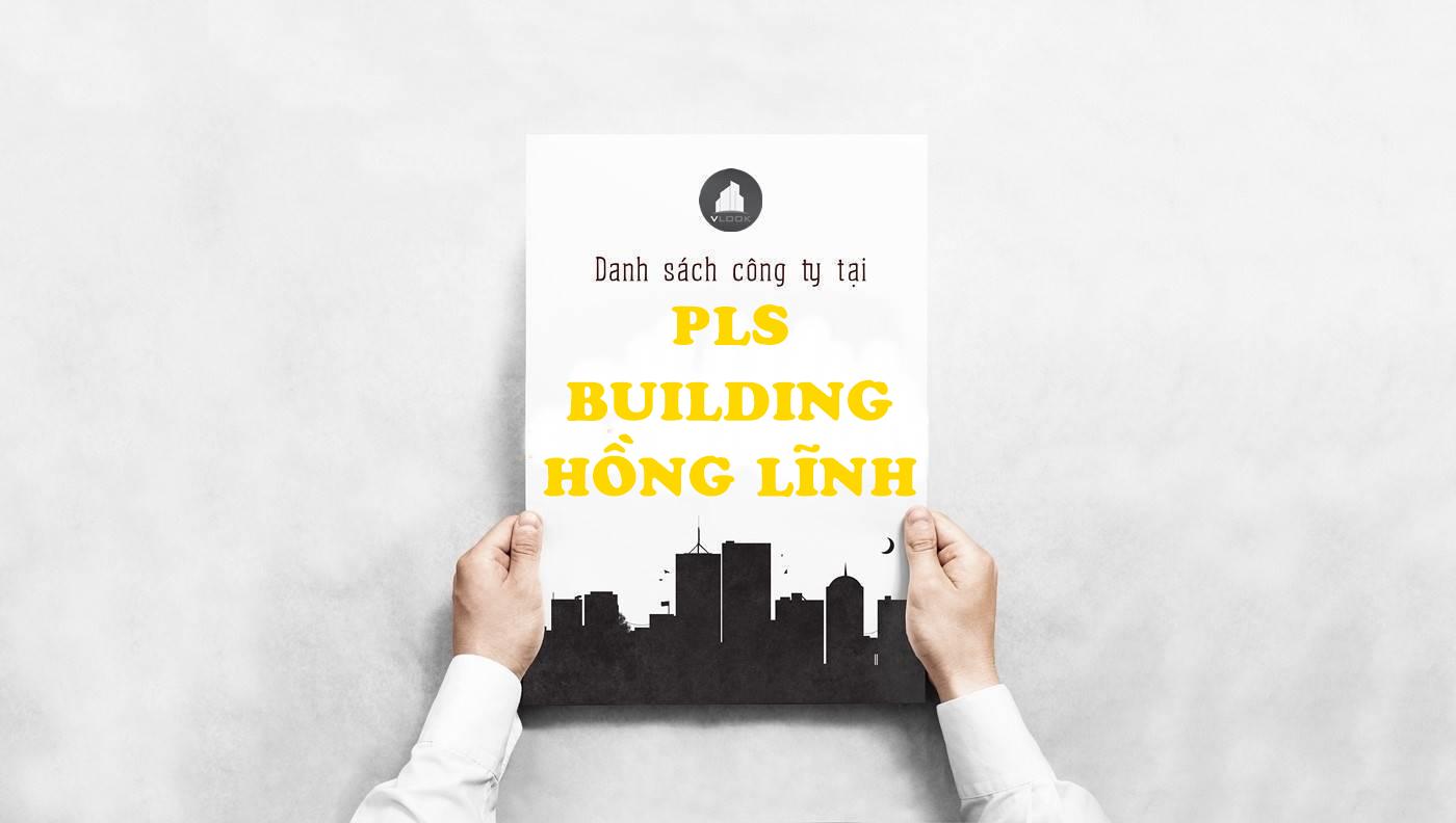 Danh sách công ty thuê văn phòng tại PLS Building Hồng Lĩnh, Quận 10