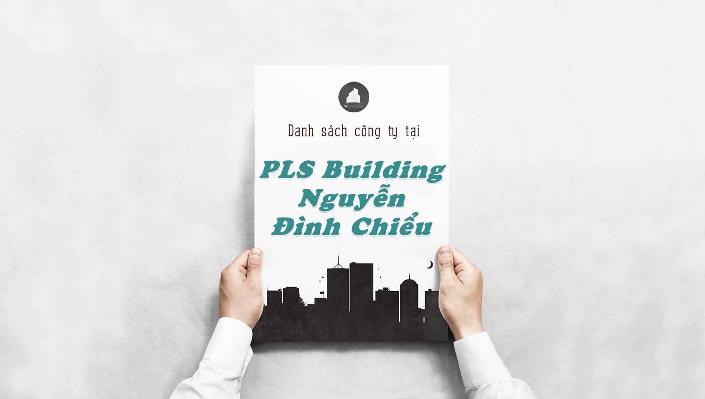 Danh sách công ty thuê văn phòng tại PLS Building Nguyễn Đình Chiểu, Quận 3