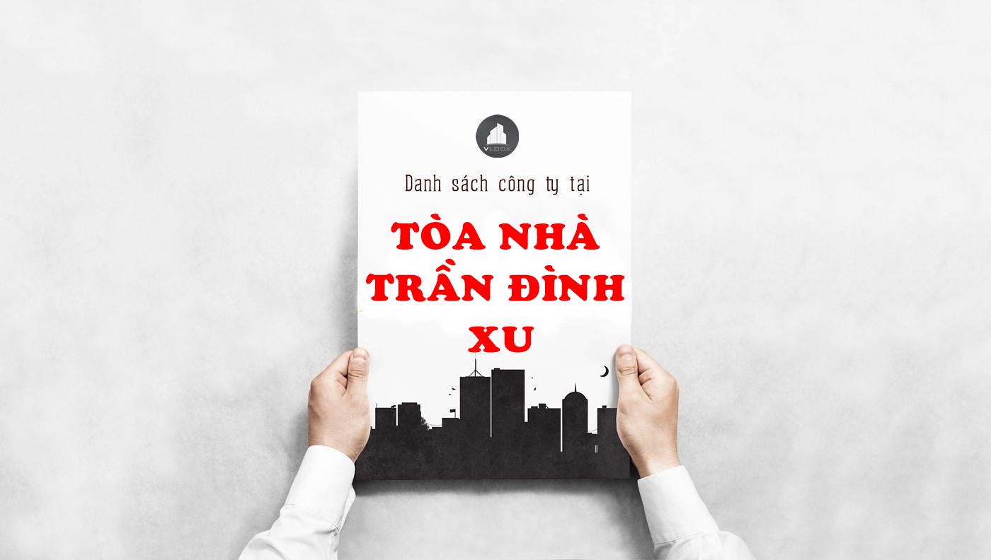 Danh sách công ty thuê văn phòng tại Tòa nhà Trần Đình Xu, Quận 1