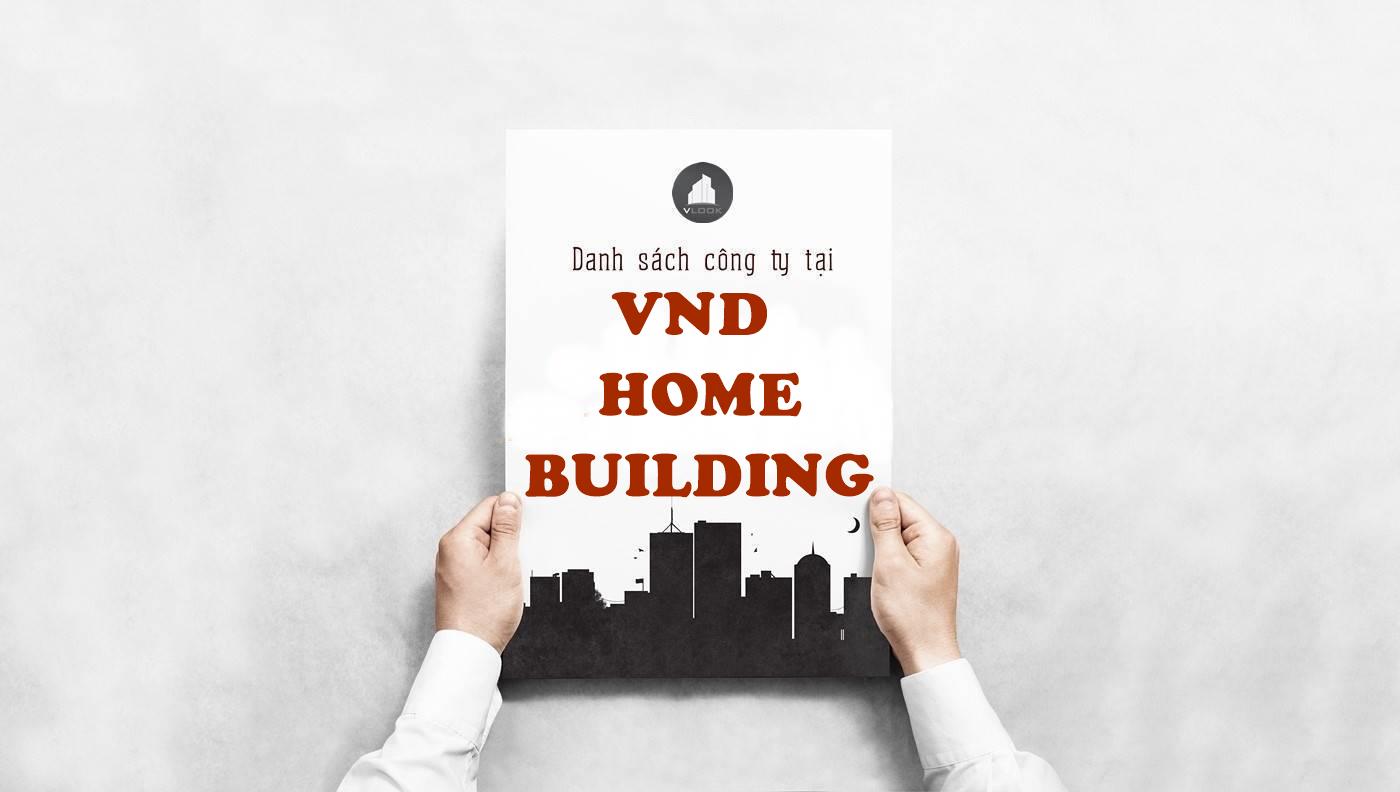 Danh sách công ty thuê văn phòng tại tòa nhà VND Home Building, Lương Định Của, Quận 2