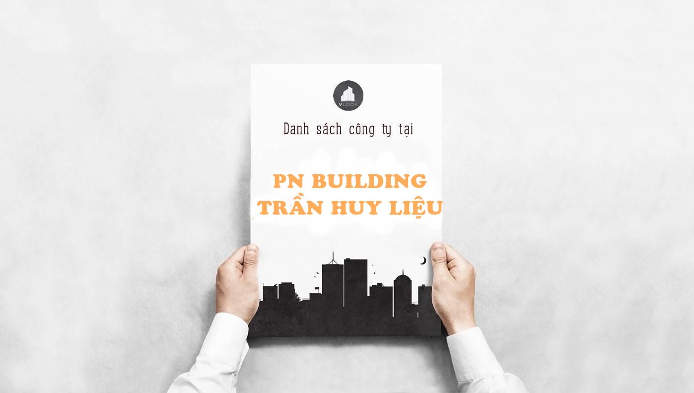 Danh sách công ty thuê văn phòng tại tòa nhà PN Building Trần Huy Liệu, Quận Phú Nhuận