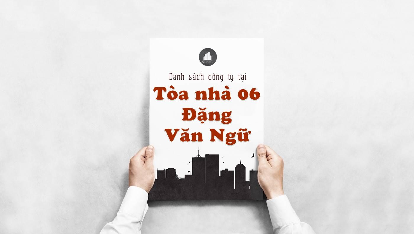 Danh sách công ty tại Tòa nhà 06 Đặng Văn Ngữ, Quận Phú Nhuận